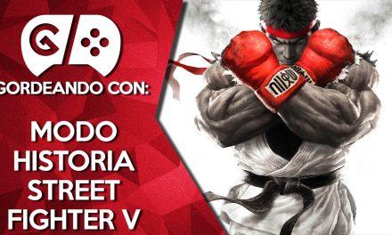 Gordeando con: Modo Historia Street Fighter V