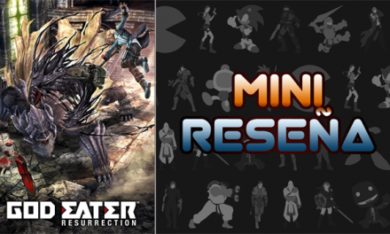 Mini-Reseña God Eater Resurrection