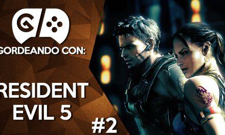 Gordeando con: Resident Evil 5 – Parte 2