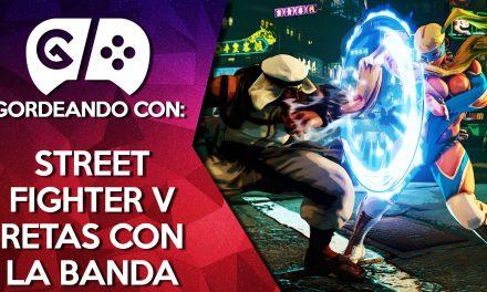 Gordeando con: Street Fighter V, Retas con la Banda