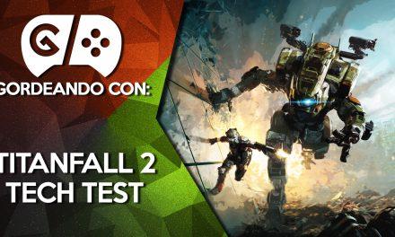 Gordeando con: Titanfall 2 Tech Test