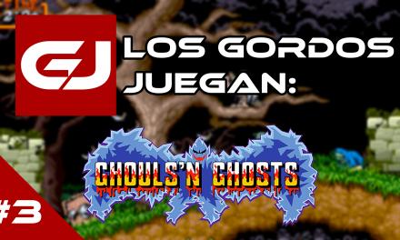 Los Gordos Juegan: Ghouls 'n Ghosts – Parte 3