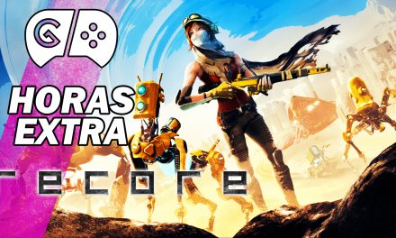 Horas Extra: ReCore