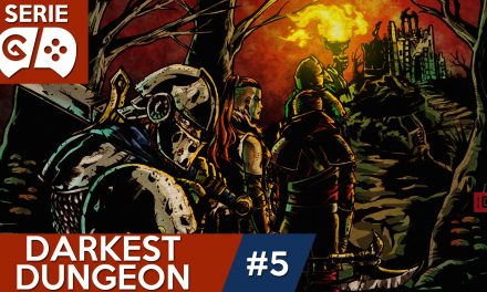 Gordeando con: Darkest Dungeon – Parte 5
