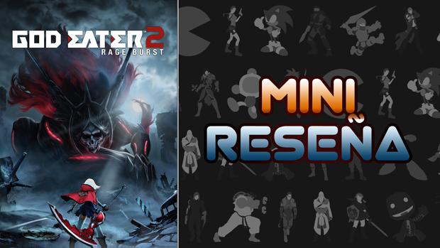 Mini-Reseña God Eater 2: Rage Burst