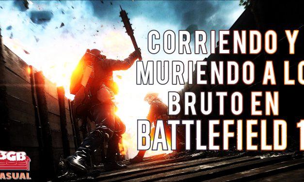 Casul-Stream: Battlefield 1 – Corriendo y muriendo a lo bruto