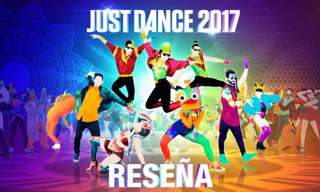 Reseña Just Dance 2017