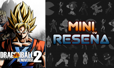 Mini-Reseña Dragon Ball Xenoverse 2