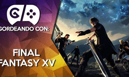 Gordeando con: Final Fantasy XV