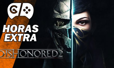 Horas Extra: Dishonored 2