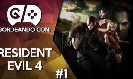 Gordeando con: Resident Evil 4 – Parte 1