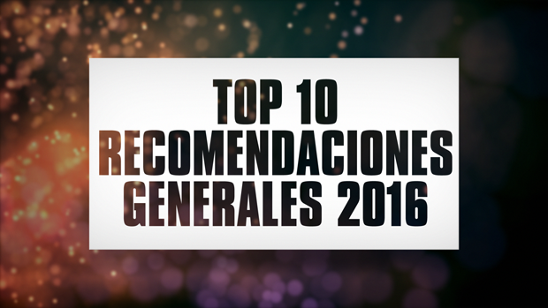 Top 10 Recomendaciones Generales 2016