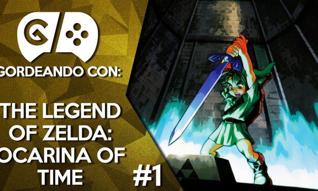 Gordeando con: The Legend of Zelda: Ocarina of Time – Parte 1