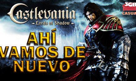 Casul-Stream: Castlevania: Lords of Shadow – Ahí Vamos de Nuevo