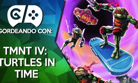 Gordeando con TMNT IV: Turtles in Time