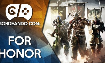 Gordeando con: For Honor