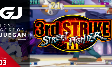 Los Gordos Juegan: Street Fighter III: Third Strike – Parte 3