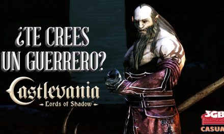 Casul-Stream: Castlevania: Lords of Shadow – ¿Te crees un guerrero?