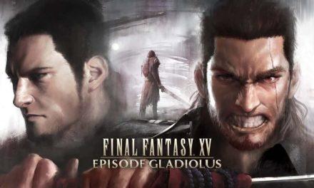 Explorando Final Fantasy XV: Episode Gladiolus