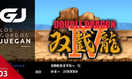 Los Gordos Juegan: Double Dragon IV – Parte 3
