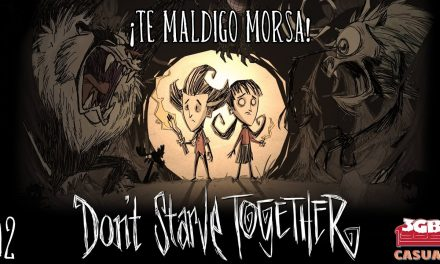 Casul-Stream: Don't Starve Together – Parte 2: ¡Te Maldigo Morsa!