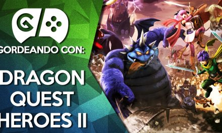 Gordeando con: Dragon Quest Heroes II