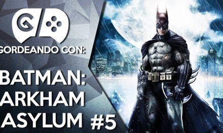 Gordeando con: Batman: Arkham Asylum – Parte 5
