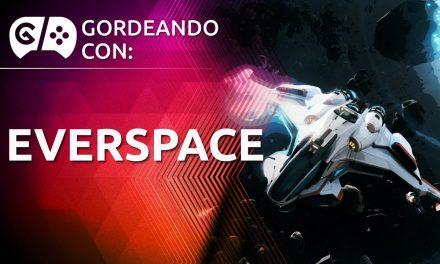 Gordeando con: Everspace