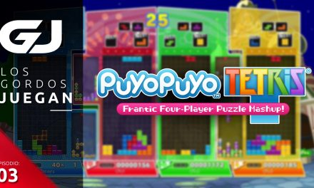 Los Gordos Juegan: Puyo Puyo Tetris – Parte 3