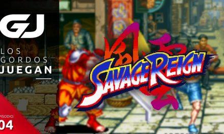 Los Gordos Juegan: Savage Reign – Parte 4