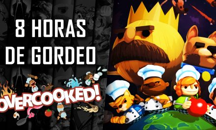 8 Horas de Gordeo – Overcooked
