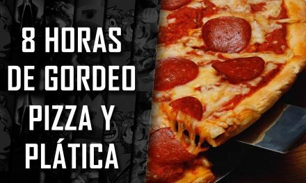 8 Horas de Gordeo – Pizza y Plática