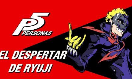Casul-Stream: Serie Persona 5 #2 – El despertar de Ryuji