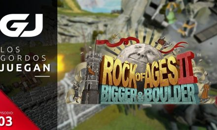 Los Gordos Juegan: Rock of Ages 2 – Parte 3