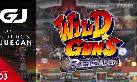 Los Gordos Juegan: Wild Guns Reloaded – Parte 3