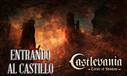 Casul-Stream: Castlevania: Lords of Shadow – Entrando al Castillo