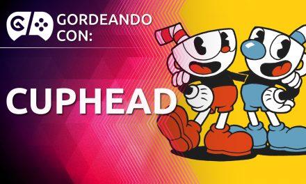 Gordeando con: Cuphead