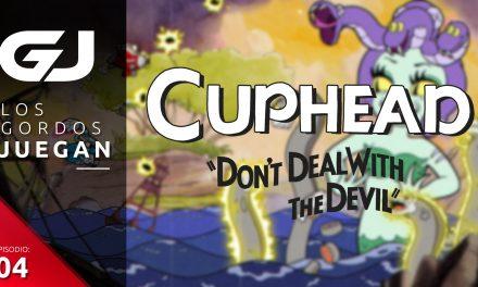 Los Gordos Juegan: Cuphead – Parte 4