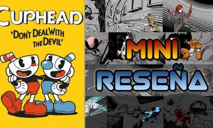 Mini-Reseña Cuphead