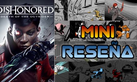Mini-Reseña Dishonored: Death of the Outsider