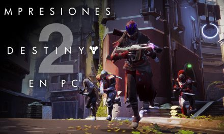 Impresiones Destiny 2 en PC