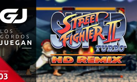 Los Gordos Juegan: Super Street Fighter II Turbo HD Remix – Parte 3