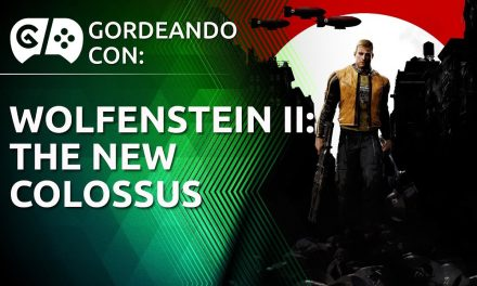 Gordeando con – Wolfenstein II: The New Colossus