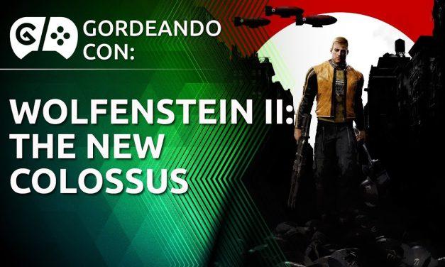 Gordeando con – Wolfenstein II: The New Colossus