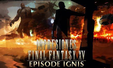 Impresiones Final Fantasy XV – Episode Ignis
