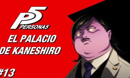 Casul-Stream: Serie Persona 5 #13 – El Palacio de Kaneshiro