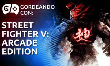 Gordeando con – Street Fighter V: Arcade Edition