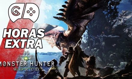Horas Extra – Monster Hunter: World