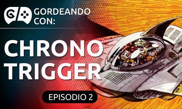 Gordeando con: Chrono Trigger – Parte 2
