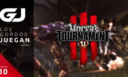 Los Gordos Juegan: Unreal Tournament III – Parte 10